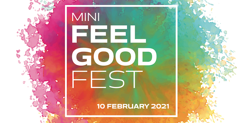 Watercolour background and text reads: Mini Feel Good Fest 10 February 2021