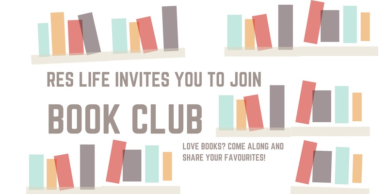 Illustration of bookshelf with the words: Res Life invites you to join Book Club. Love books? Come along and share your favourites!